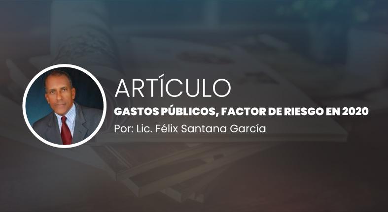 Articulo:  Gastos públicos, factor de riesgo en 2020