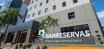 Anuncia Banreservas nuevas facilidades pago préstamos