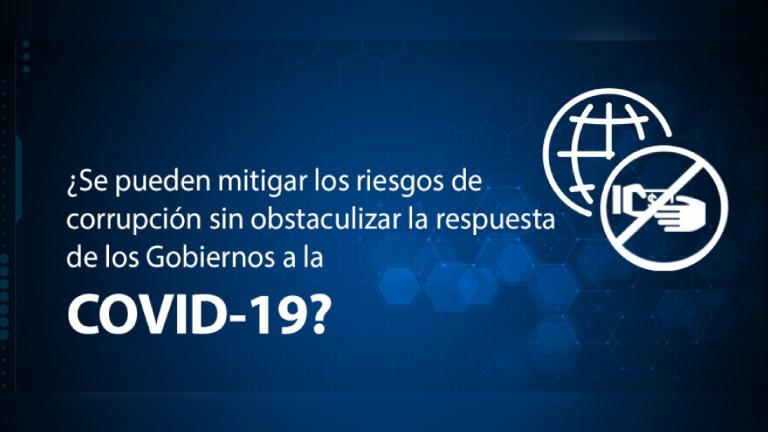 ¿Cómo mitigar los riesgos de corrupción sin obstaculizar la respuesta a la COVID-19?