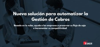 Lanza Esker nueva solución automatizar Gestión Cobros