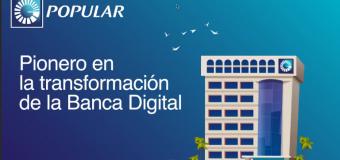 Fortalece Banco Popular liderazgo digital con nuevos medios pago y retiro