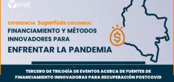 """Celebrarán """"Experiencia Superfüds Colombia: financiamiento y métodos innovadores para enfrentar  pandemia"""""""